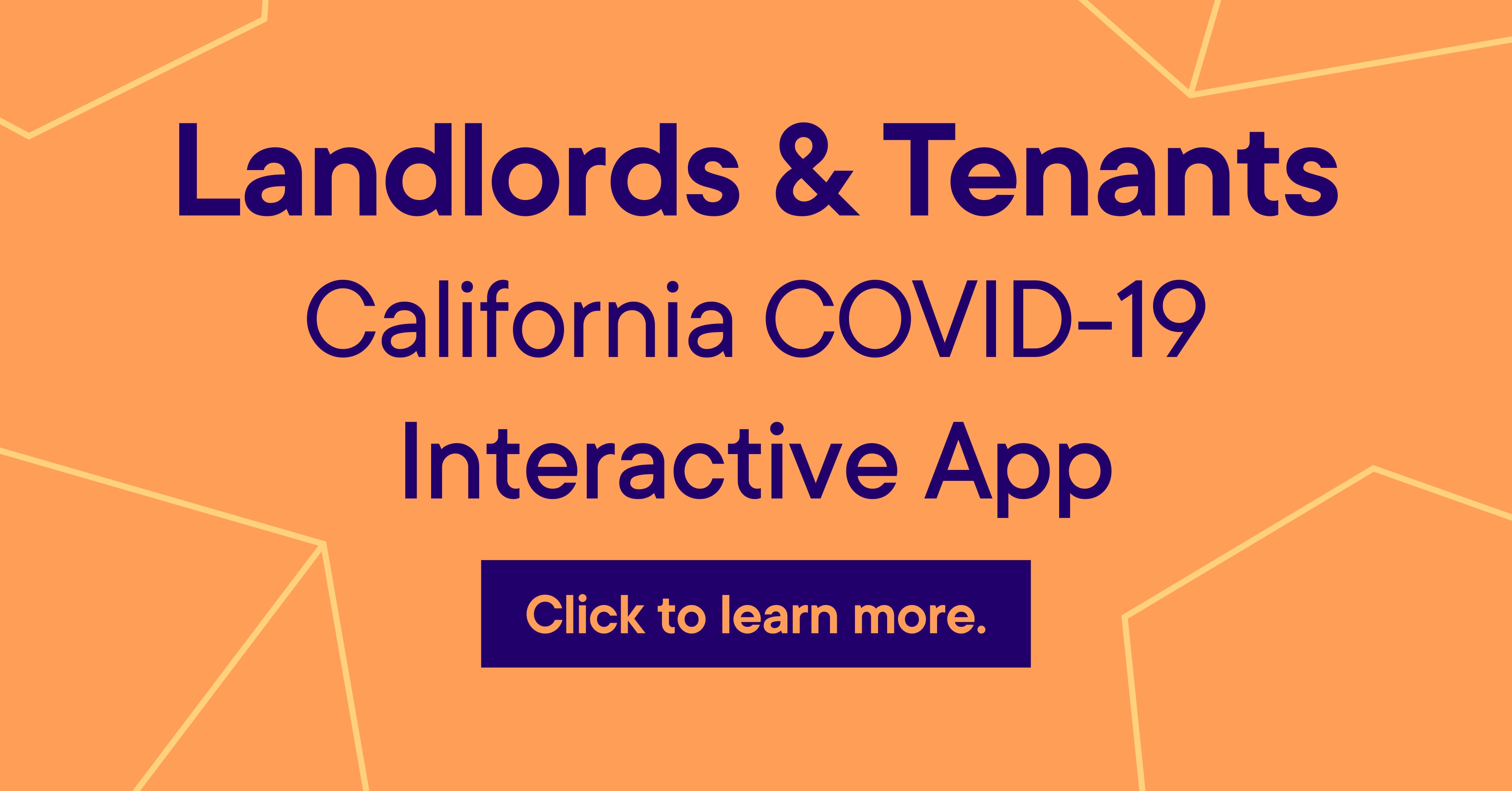 Landlords & Tenants - California COVID-19 Interactive App - Click to learn more