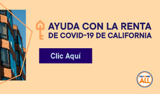 Ayuda con la renta de COVID-19 de California - Clic Aqui